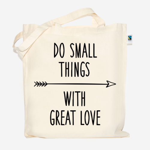"Jutebeutel / Stoffbeutel ""DO SMALL THINGS WITH GREAT LOVE"""